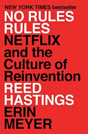 NO RULES RULES, NETFLIX AND THE CULTURE OF REINVENTION
