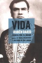 Vida – Ruben Darío, escrita por él mismo